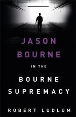 The Bourne Supremacy  : Jason Bourne: Book 2 - Robert Ludlum