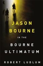 The Bourne Ultimatum  : Jason Bourne: Book 3 - Robert Ludlum