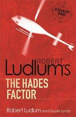 Rober Ludlum's The Hades Factor : Covert One Series - Robert Ludlum