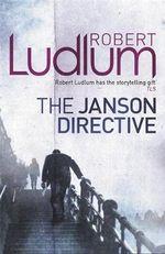 The Janson Directive : Janson - Robert Ludlum