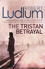 The Tristan Betrayal - Robert Ludlum
