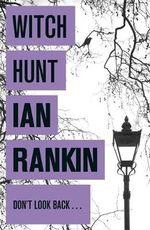 Witch Hunt : Jack Harvey : Book 1 - Ian Rankin