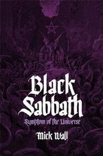 Black Sabbath : Symptom of the Universe - Mick Wall