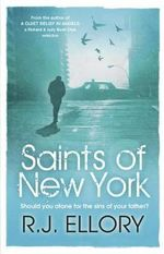 Saints of New York : Should you atone for the sins of your father? - R.J. Ellory