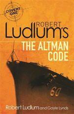 Robert Ludlum's The Altman Code : Covert One Series - Robert Ludlum