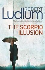 The Scorpio Illusion - Robert Ludlum
