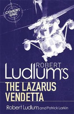 Robert Ludlum's The Lazarus Vendetta : Covert One Series - Robert Ludlum