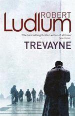 Trevayne - Robert Ludlum