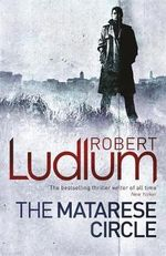 The Matarese Circle : Matarese Dynasty - Robert Ludlum
