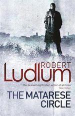 The Matarese Circle : Matarese Dynasty - Robert Ludlum