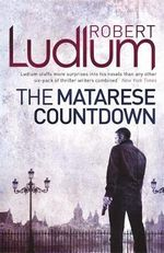 The Matarese Countdown : Matarese Dynasty - Robert Ludlum