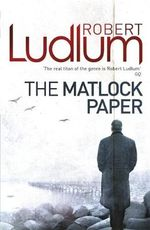 The Matlock Paper - Robert Ludlum