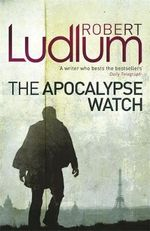 The Apocalypse Watch - Robert Ludlum