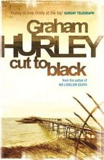 Cut to Black - Graham Hurley