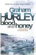 Blood and Honey : Di Joe Faraday - Graham Hurley