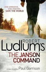 Robert Ludlum's The Janson Command : Janson - Robert Ludlum