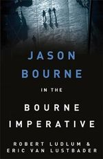 The Bourne Imperative : Jason Bourne : Book 10 - Eric Van Lustbader