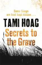 Secrets to the Grave : Oak Knoll Series : Book 2 - Tami Hoag