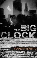 The Big Clock - Kenneth Fearing