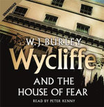 Wycliffe and the House of Fear : 6 CDs - W.J. Burley