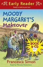 Moody Margaret's Makeover : Horrid Henry Early Reader - Francesca Simon