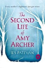 The Second Life of Amy Archer - R. S. Pateman