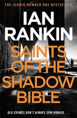 Saints of the Shadow Bible : Inspector Rebus : Book 19 / Malcolm Fox : Book 4 - Ian Rankin
