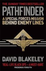 Pathfinder : A Special Forces Mission Behind Enemy Lines - David Blakeley