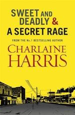 Sweet and Deadly and A Secret Rage - Charlaine Harris