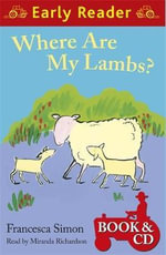 Where are My Lambs? : Early Reader - Francesca Simon