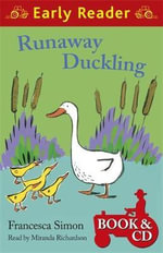 Runaway Duckling : Early Reader - Francesca Simon