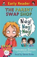The Parent Swap Shop : Early Reader - Francesca Simon