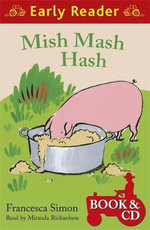 Mish Mash Hash : Early Reader - Francesca Simon