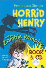 Horrid Henry and the Zombie Vampire : Horrid Henry - Francesca Simon