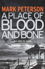 A Place of Blood and Bone - Mark Peterson