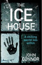 The Ice House - John Connor