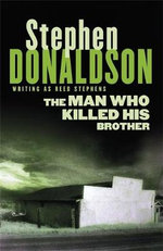 The Man Who Killed His Brother - Stephen Donaldson