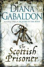 The Scottish Prisoner : A Lord John Novel - Diana Gabaldon