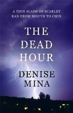 The Dead Hour - Denise Mina