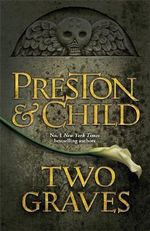 Two Graves : An Agent Pendergast Novel - Lincoln Child