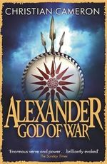 Alexander : God of War - Christian Cameron