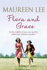 Flora and Grace - Maureen Lee