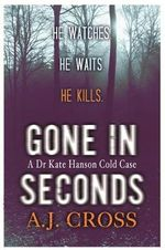 Gone in Seconds - A.J. Cross
