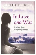 In Love and War - Lesley Lokko