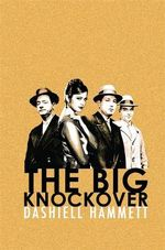 The Big Knockover : Selected Stories and Short Novels - Dashiell Hammett