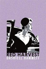 Red Harvest - Dashiell Hammett