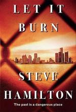 Let it Burn - Steve Hamilton