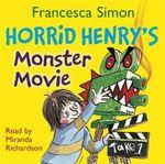 Horrid Henry's Monster Movie - Francesca Simon