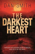 The Darkest Heart - Dan Smith