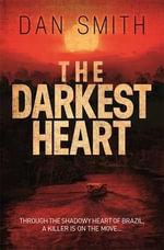 The Darkest Heart - Dan Smith